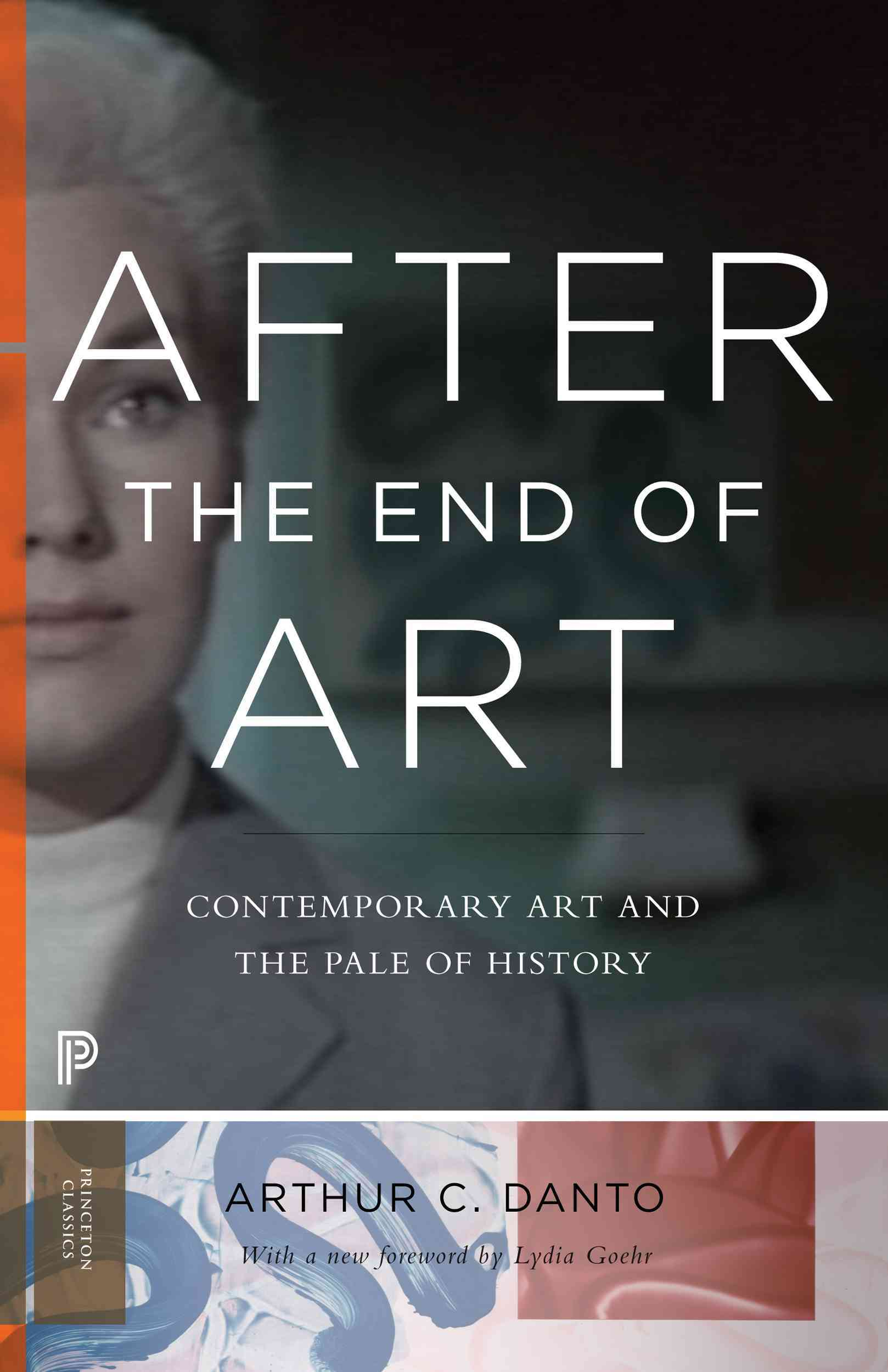 After the End of Art By Danto, Arthur C./ Goehr, Lydia (FRW)